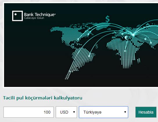 """""""Bank Technique""""dən təcili pul köçürmələri kalkulyatoru!"""