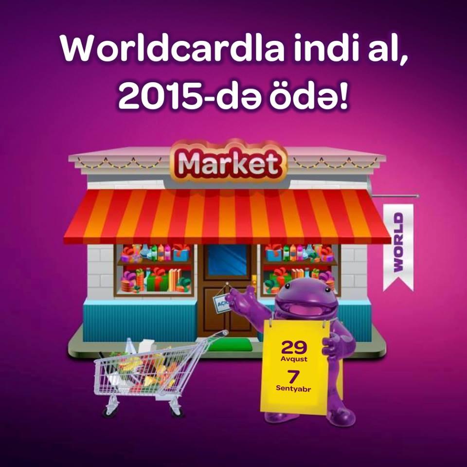 Worldcard-la indi al, 2015-də ödə!