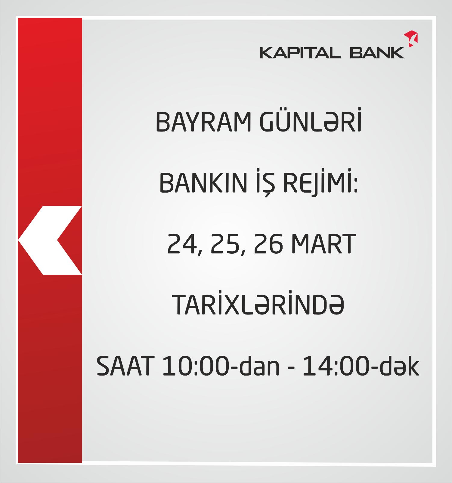 Kapital Bankın bəzi filialları bayram günlərində də müştərilərə xidmət edəcək