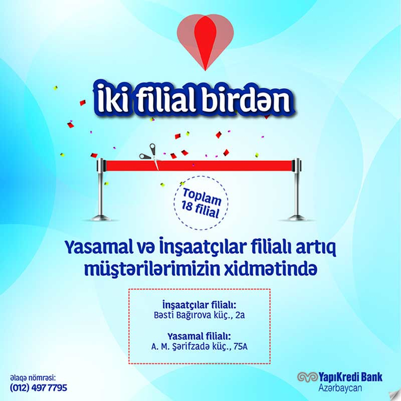 """Bankın """"Yasamal"""" və """"İnşaatçılar"""" filialları açıldı"""