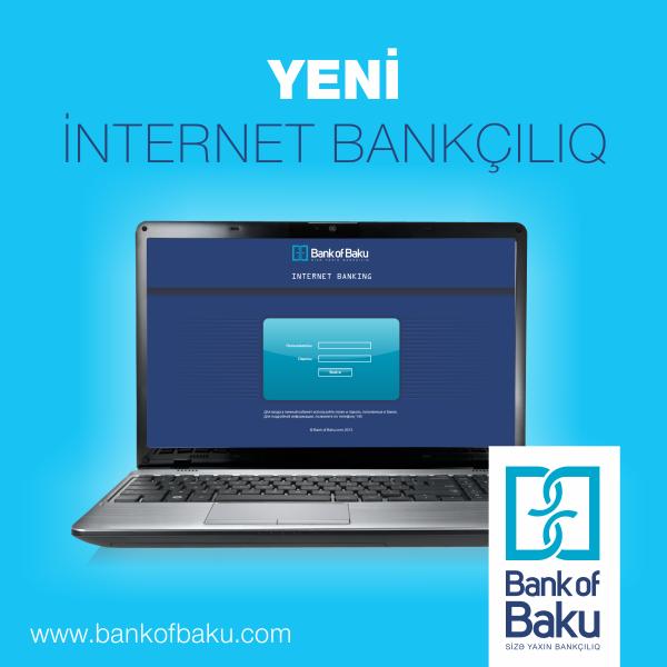 Обновленный интернет-банкинг от «Bank of Baku»: оперативно и подробно о текущих счетах, депозитах и кредитах!