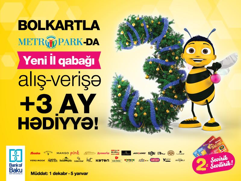 """""""Bank of Baku"""" və Metropark-dan birgə layihə: Bolkartlılara 1 ay ərzində + 3 ay hədiyyə!"""