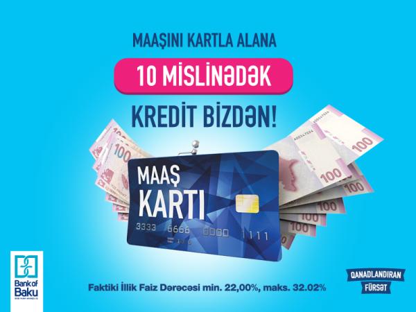 """""""Bank of Baku""""-dan yeni kampaniya:  """"Maaşını kartla alana, 10 mislinədək kredit bizdən!"""""""