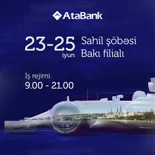 """""""AtaBank"""" """"Formula-1"""" zamanı gücləndirilmiş iş rejimində fəaliyyət göstərəcək"""