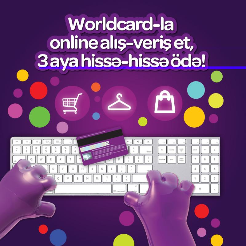 Worldcard-la online alış-veriş et, 3 aya hissə-hissə ödə!