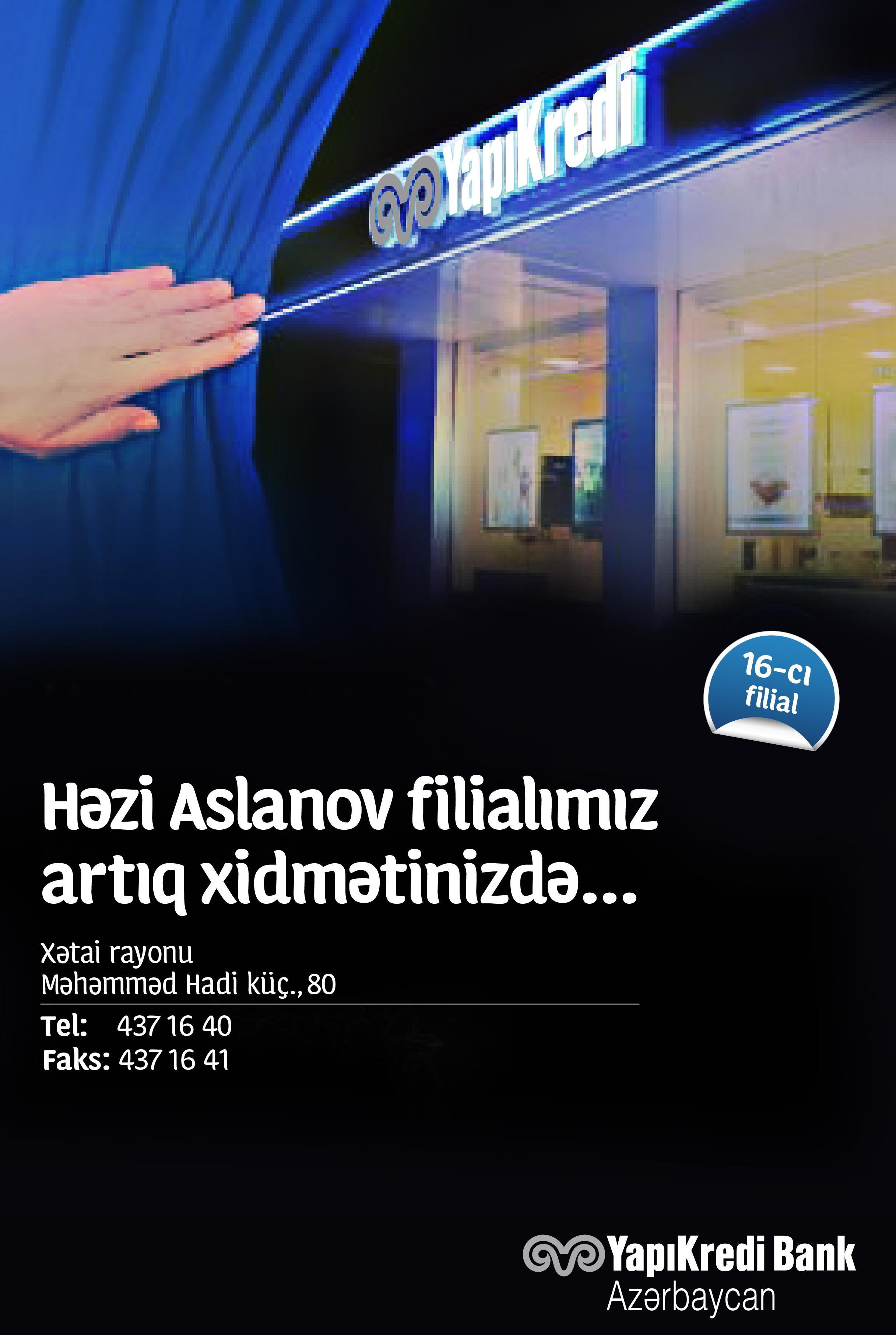 """""""Yapikredi Bank Azərbaycan"""" 16-cı filialını Həzi Aslanovda açdı"""