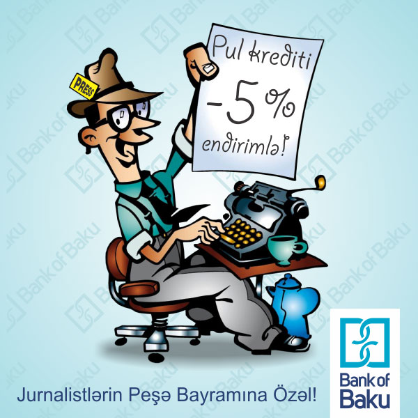 «Кредит журналистам» от «Bank of Baku» с 5%-ной скидкой!