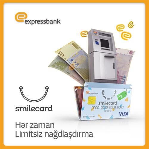 SmileCard-la istənilən zaman nağdılaşma mümkündür