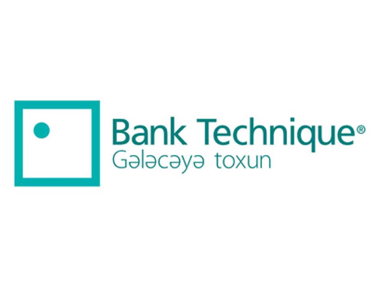 """""""Bank Technique""""in müştərilərin sayı artmaqdadır"""