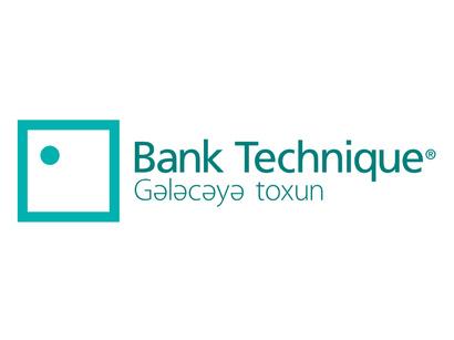 """""""Bank Technique""""in əmanətlərin həcmi 34% artıb"""