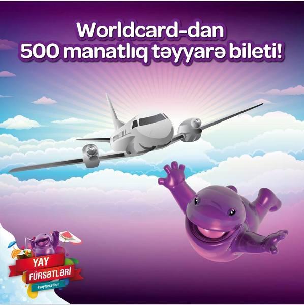 Worldcard-dan 500 manatlıq təyyarə bileti!