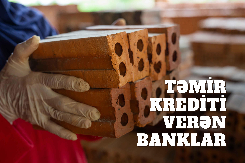 Təmir krediti verən banklar - ARAŞDIRMA
