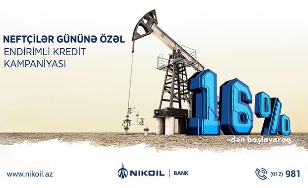 """Nikoil Bank-dan """"Neftçilər günü""""nə özəl olan güzəştli kredit kampaniyasının müddəti uzadıldı"""