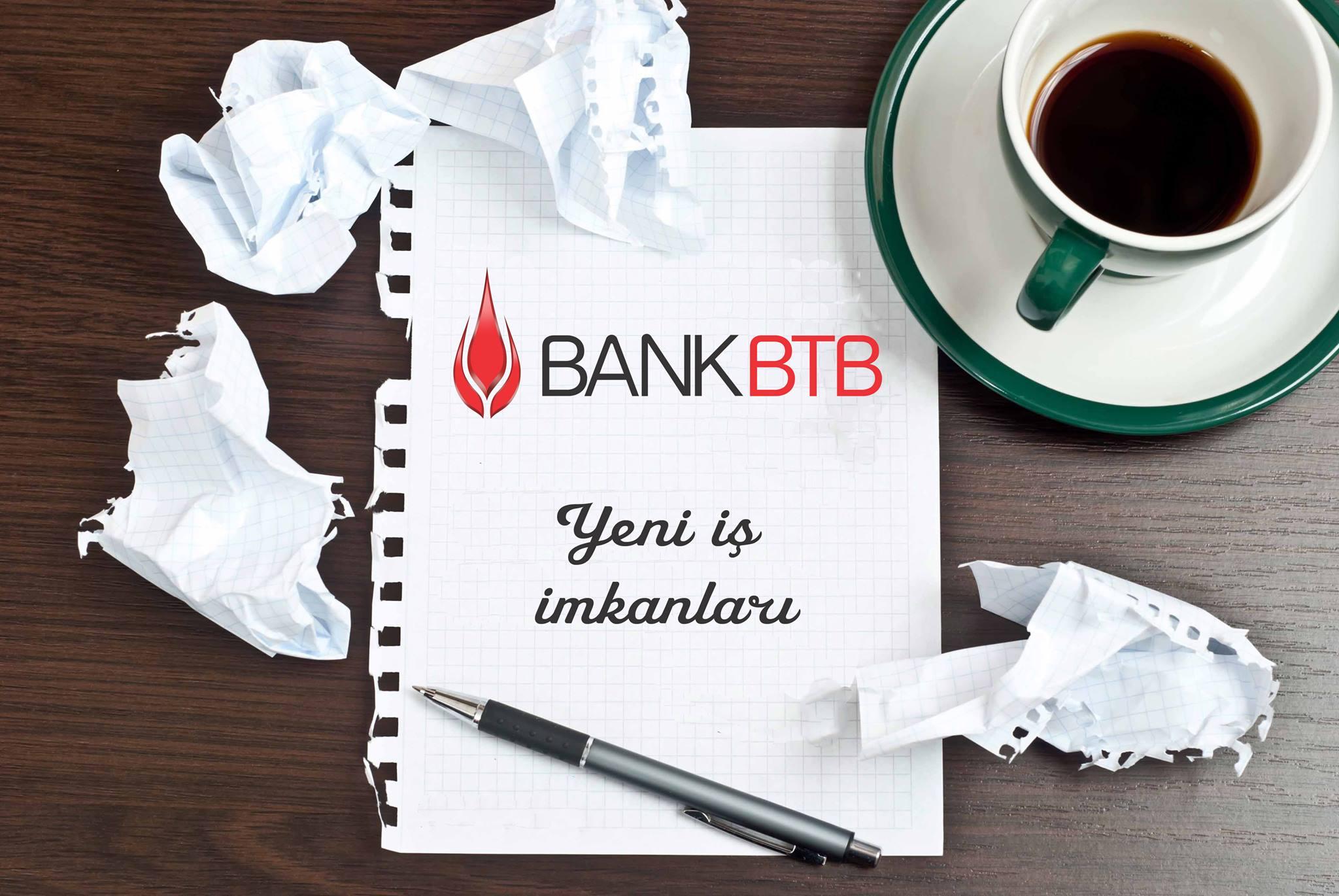Bank BTB-də yeni vakansiyalar var
