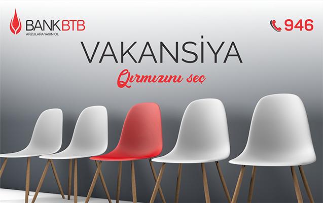 Bank BTB yeni vakansiyalar elan edir!