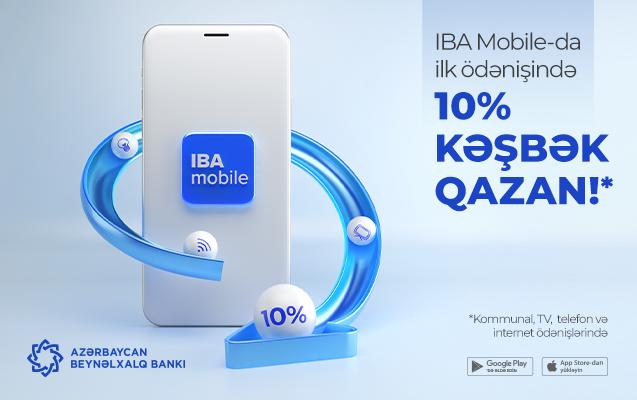 Ödənişləri mobil tətbiqlə et, 10% kəşbək qazan!