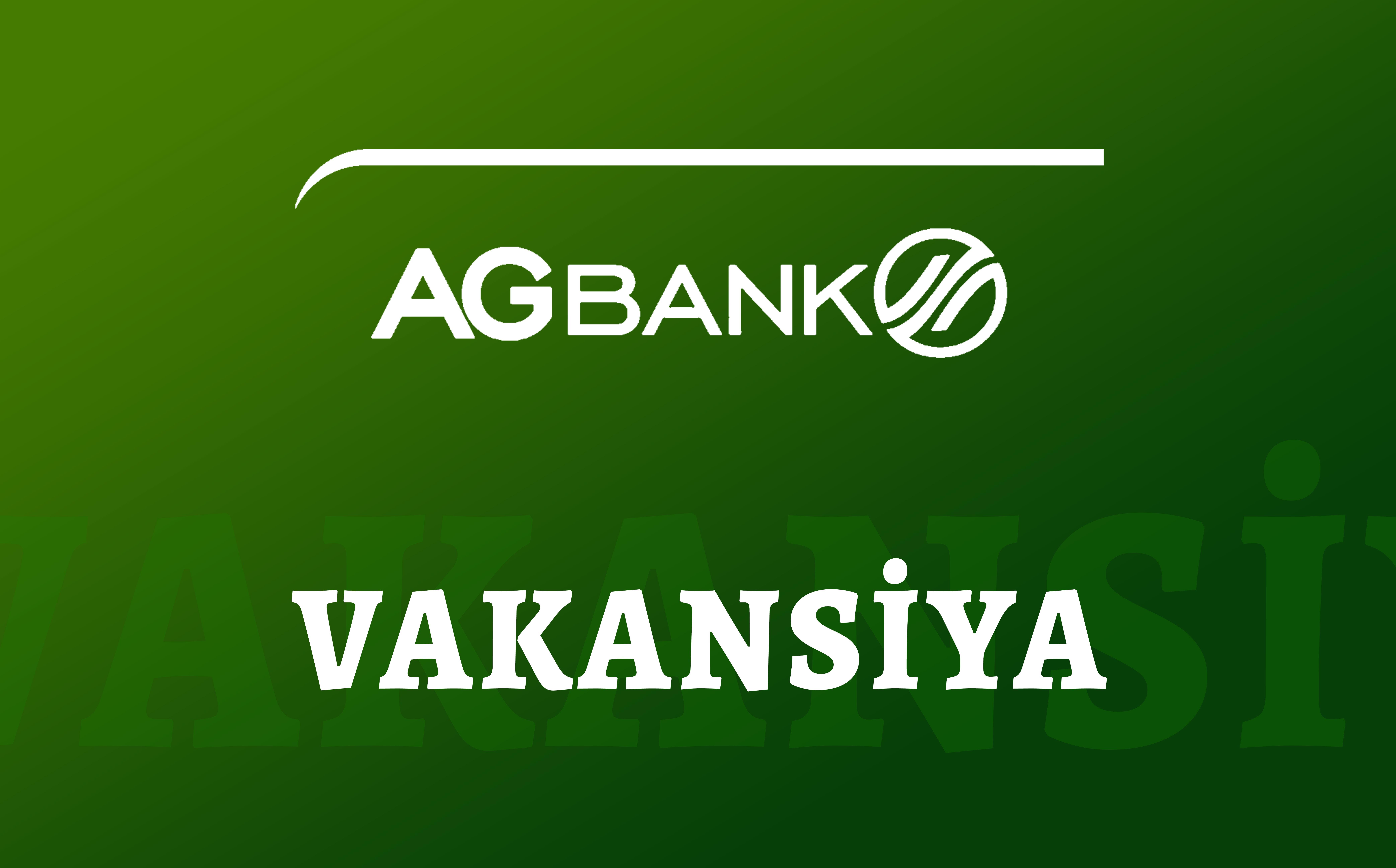 İŞ VAR - AGBank-da 2 YENİ VAKANSİYA