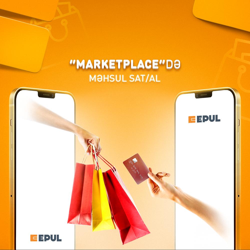 """EPUL dan """"marketpace"""" xidməti ilə qazan və alış-verişdən zövq al"""