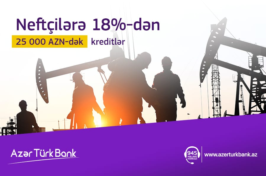 "Azer Turk Bank объявил о начале кампании ""18% нефтяникам!"""