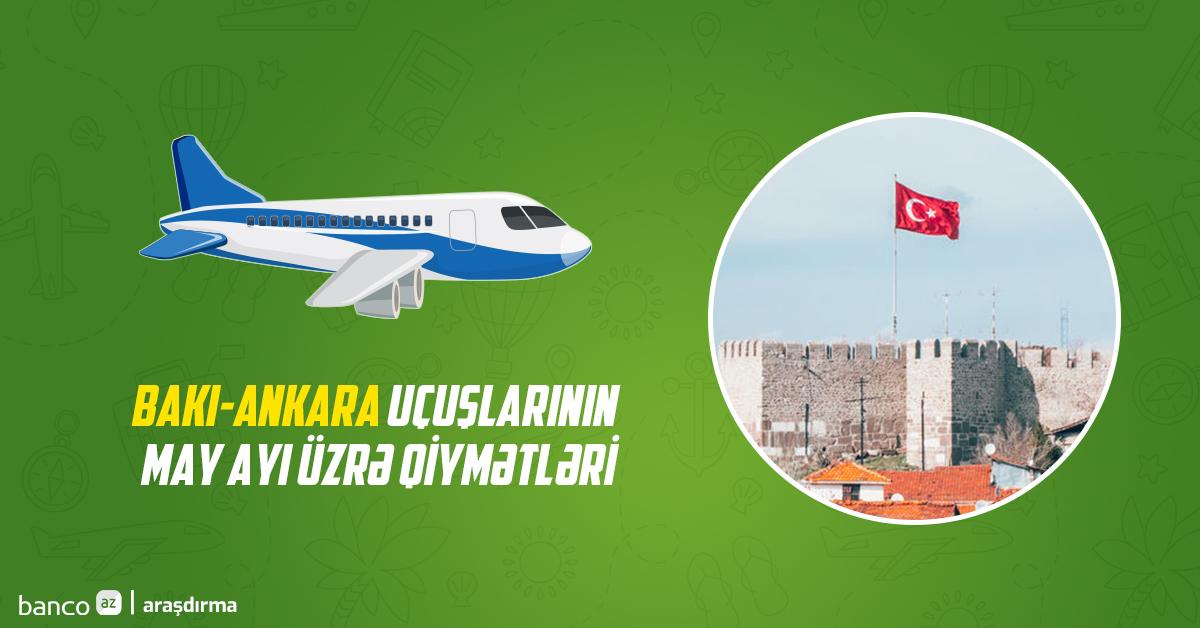 Bakı-Ankara uçuşlarının may ayı üzrə qiymətləri