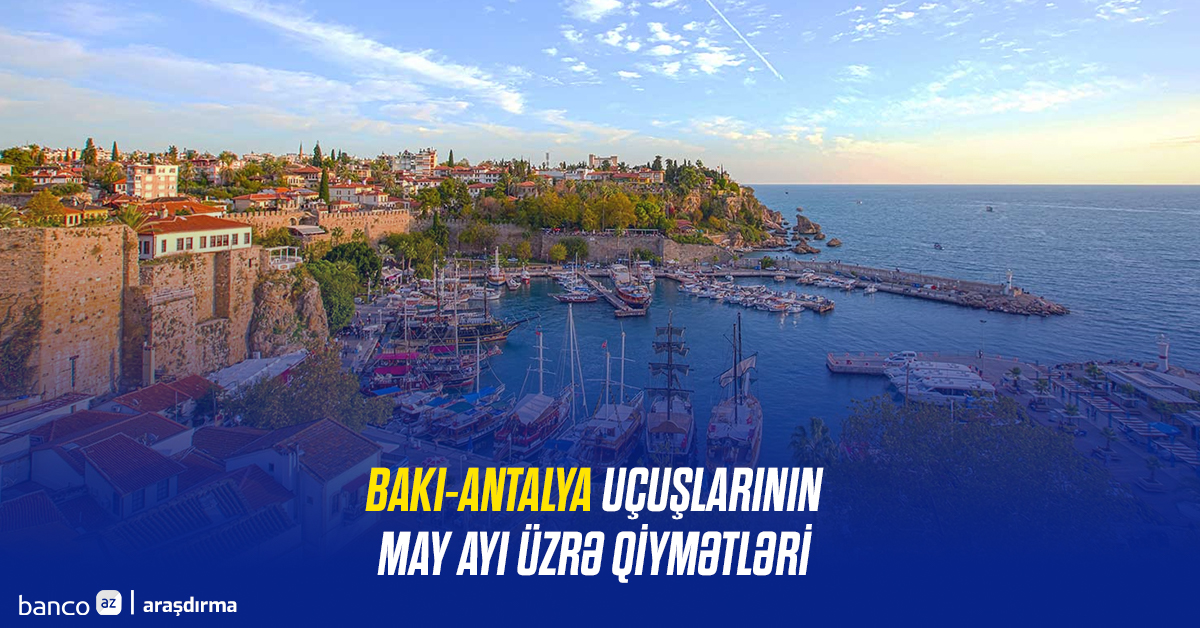 Bakı-Antalya uçuşlarının may ayı üzrə qiymətləri