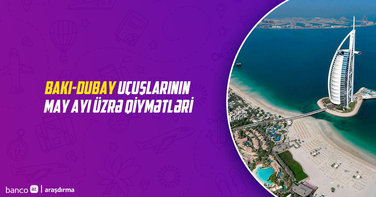 Bakı-Dubay uçuşlarının may ayı üzrə qiymətləri