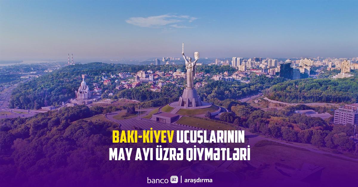Bakı-Kiyev uçuşlarının may ayı üzrə qiymətləri