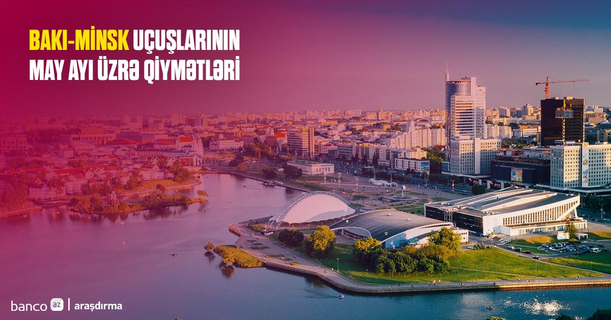 Bakı-Minsk uçuşlarının may ayı üzrə qiymətləri