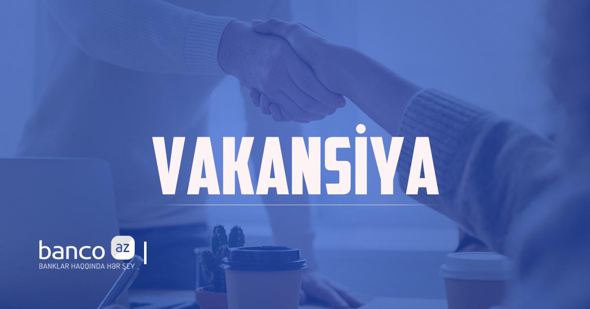 Beynəlxalq Bank-da İŞ İMKANI! - 21 Yeni VAKANSİYA