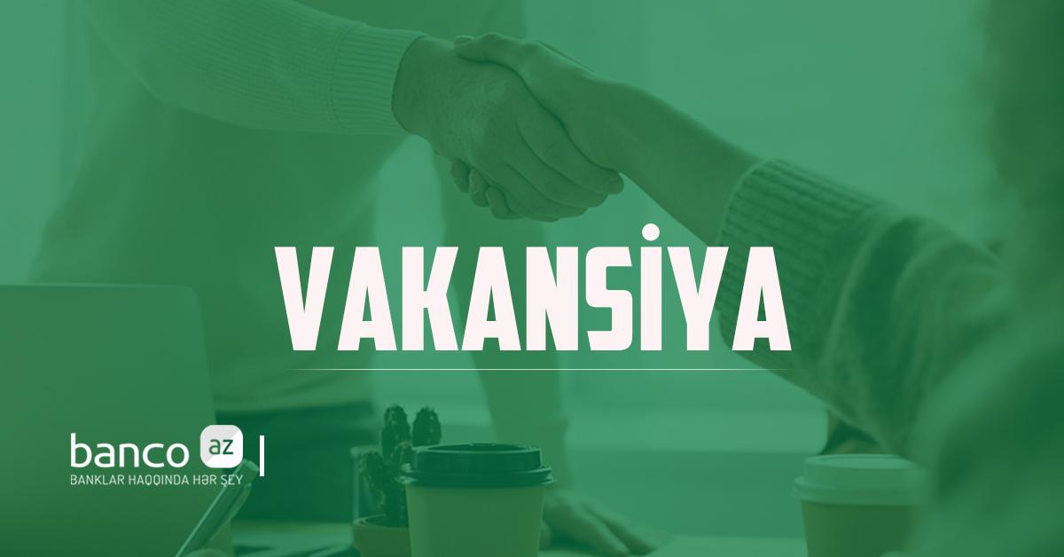 Rabitəbank yeni vakansiya elan edir!!