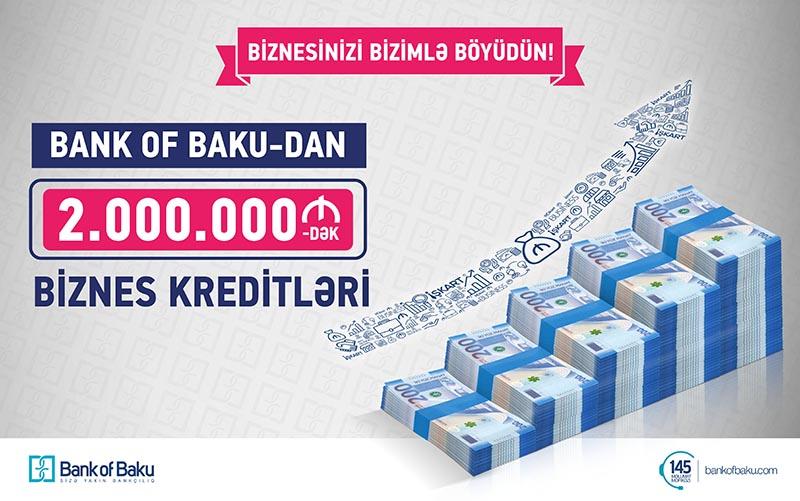 Bank of Baku-dan BİZNES KREDİTLƏRİ – 2.000.000 AZN-dək və KOMİSSİYASIZ!