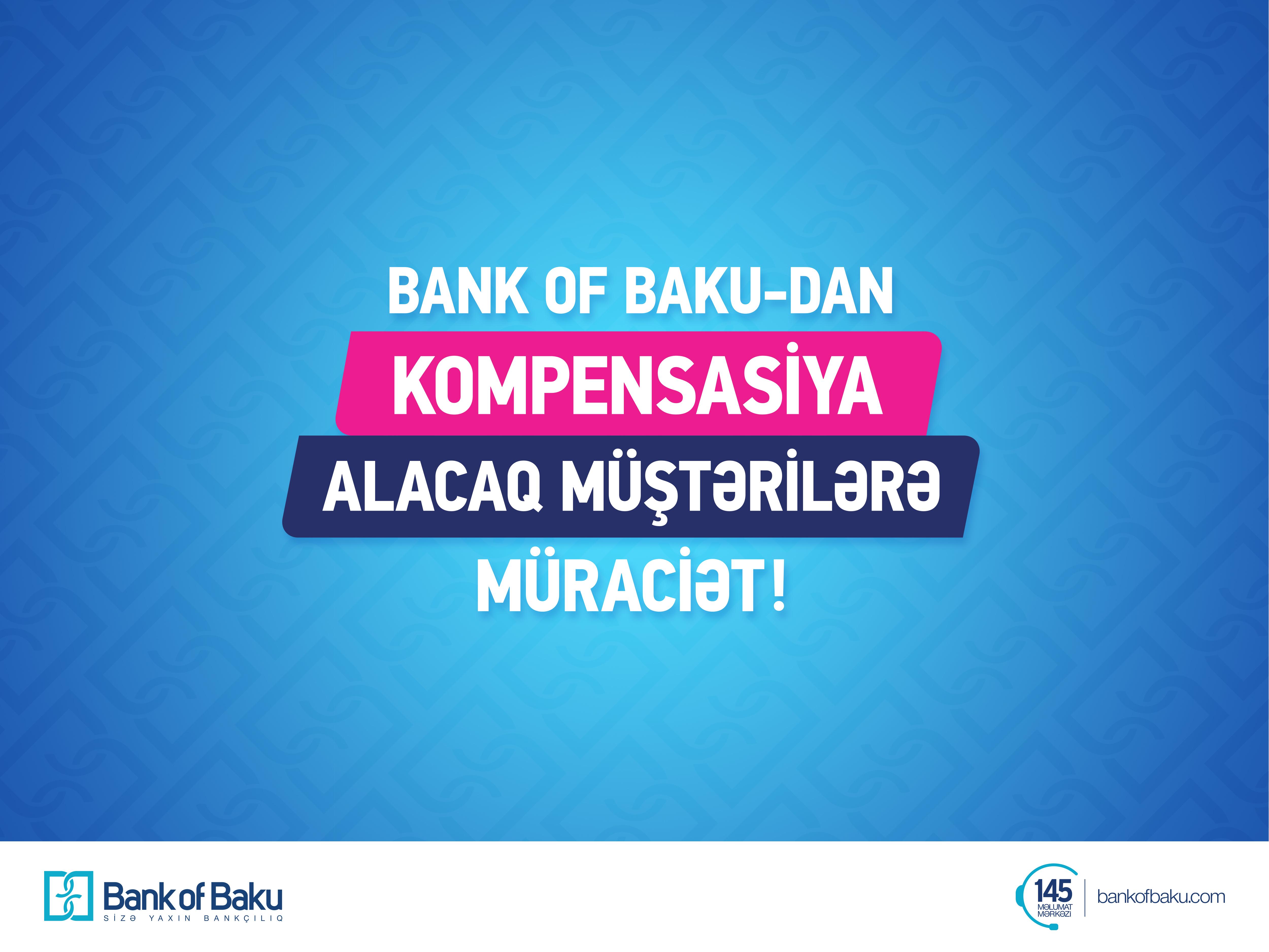 Bank of Baku-dan kompensasiya alacaq müştərilərin diqqətinə!