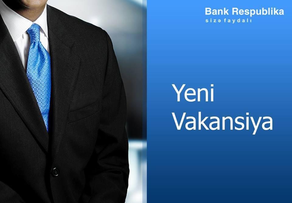 Bank Respublika-dan 3 VAKANSİYA!