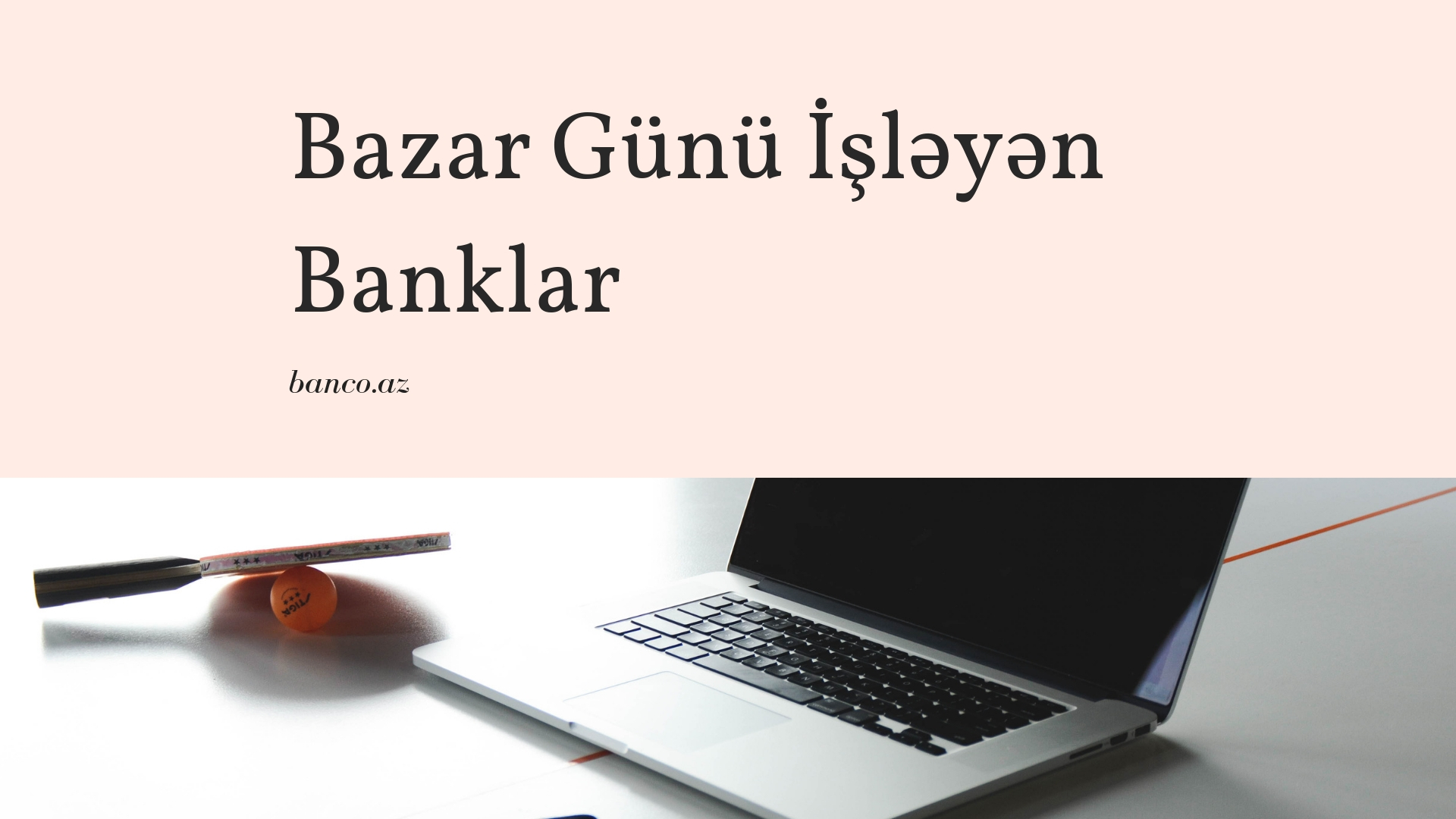 Hansı banklar Bazar günü işləyir?