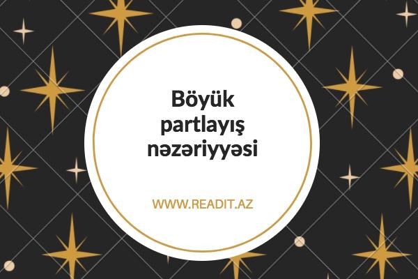 Böyük Partlayış nəzəriyyəsi