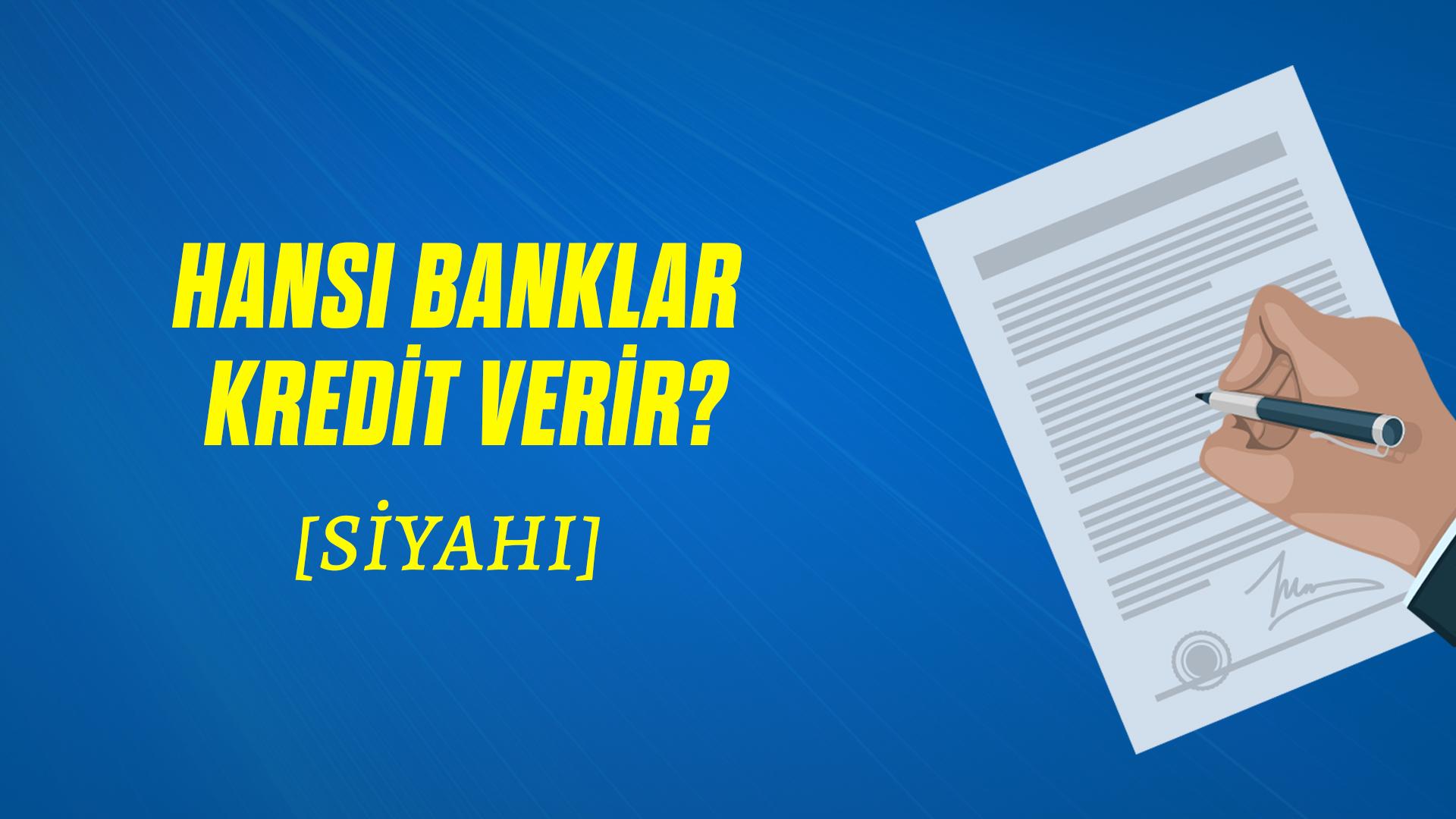 Hansı banklar kredit verir? - SİYAHI