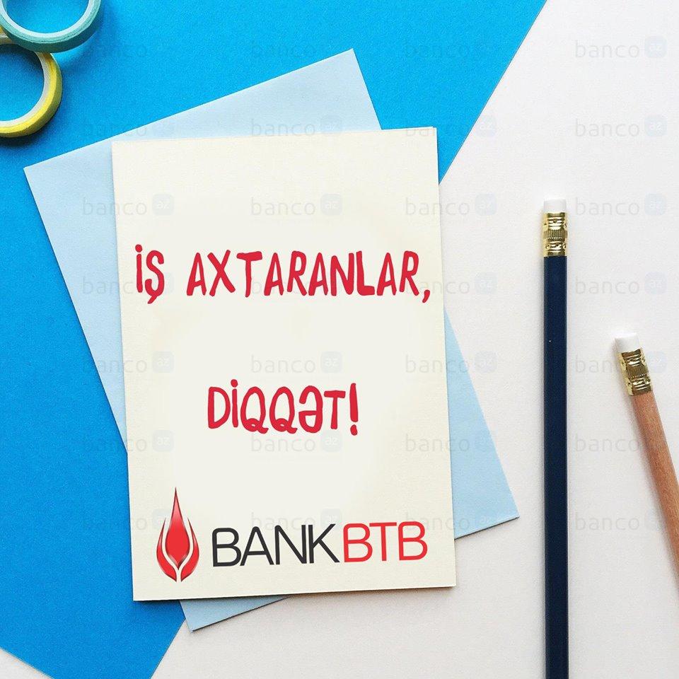 """Bank """"BTB"""" - də yeni VAKANSİYA var"""