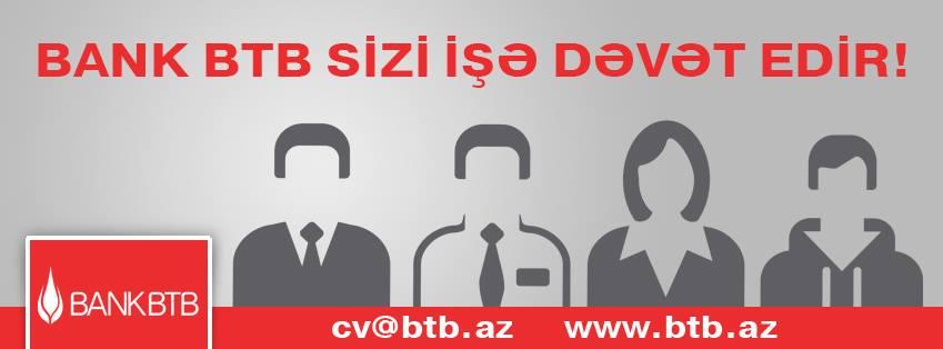 Bank BTB-də Vakansiya Var!