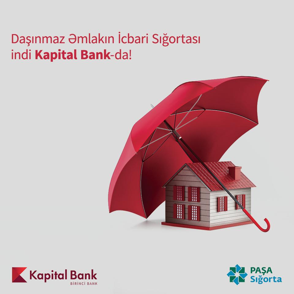 Əmlakınızı Kapital Bank-da sığortalayın!