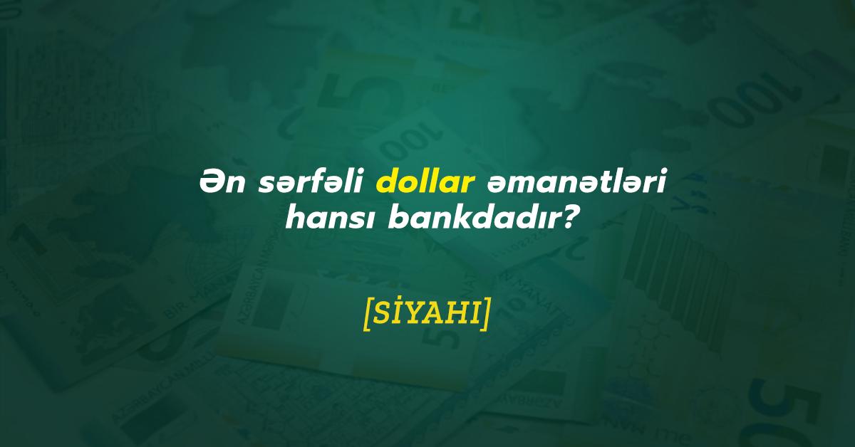 Dollar əmanəti sərfəli olan banklar - Fevral 2020
