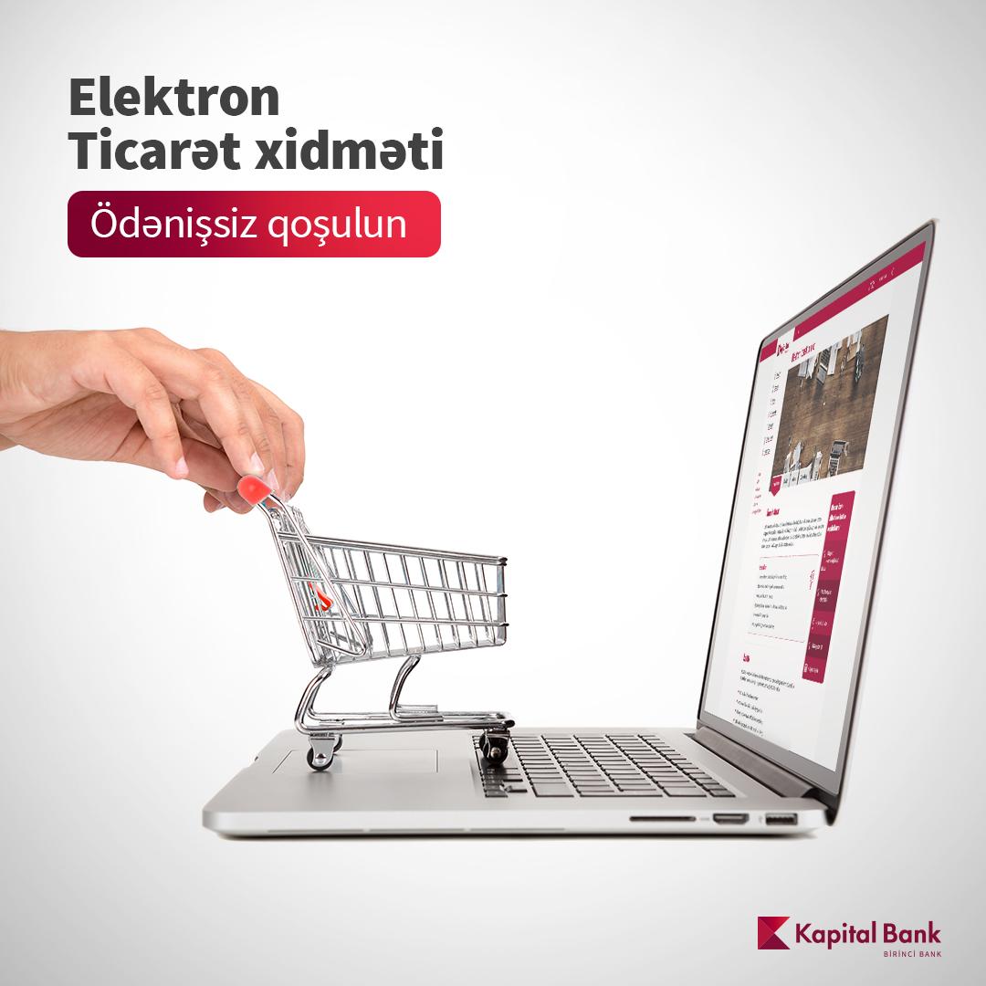 Kapital Bank предоставит льготы лицам, занимающимся электронной коммерцией