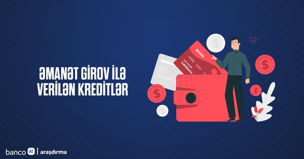 Hansı banklar əmanət girovu ilə daha sərfəli kredit verir?