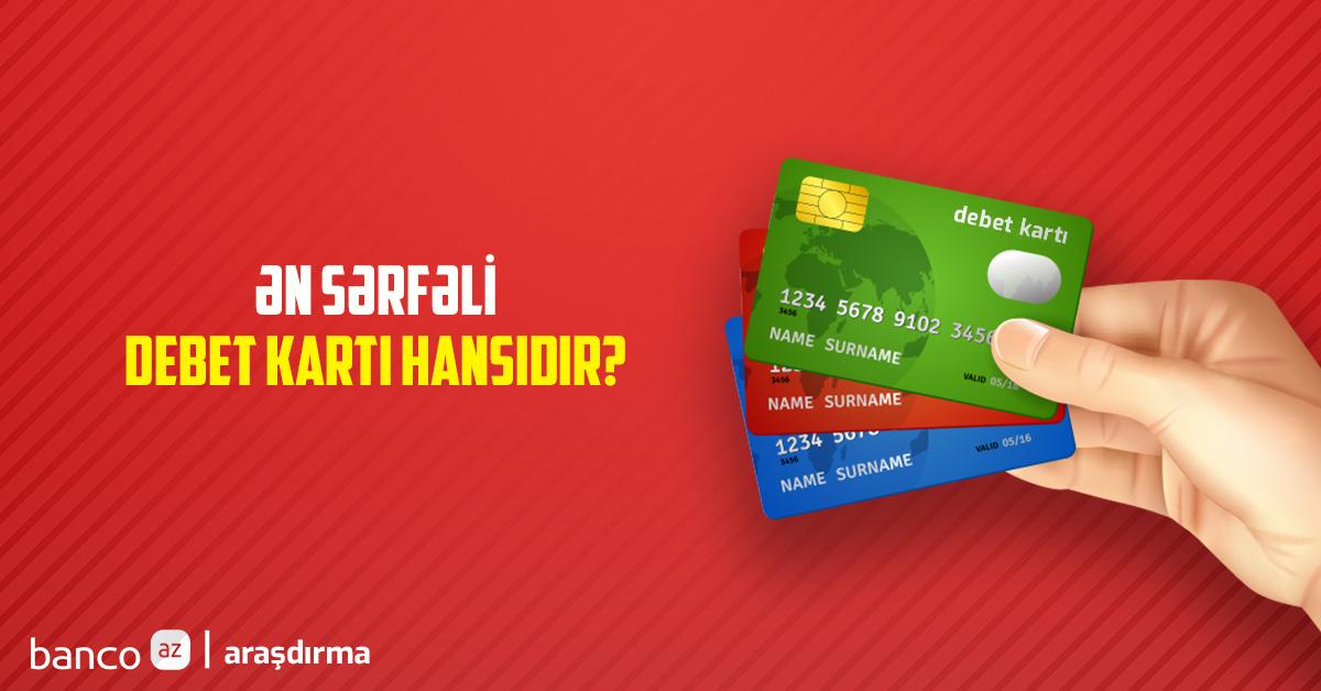 Ən sərfəli debet kart hansıdır?