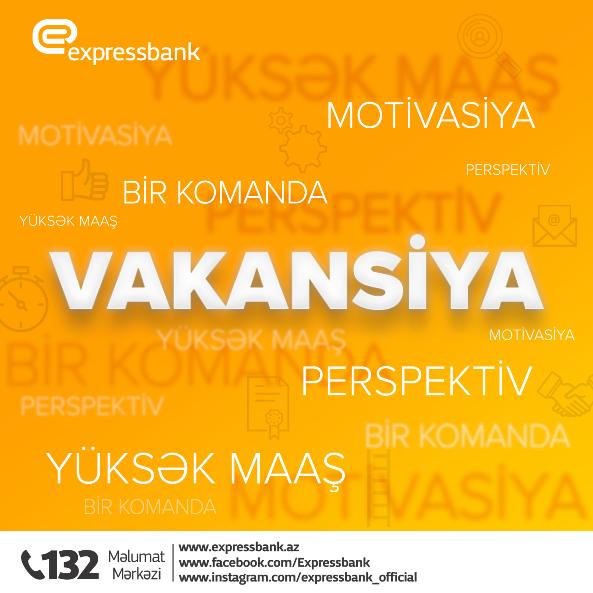 Expressbank yeni VAKANSİYA elan edir!