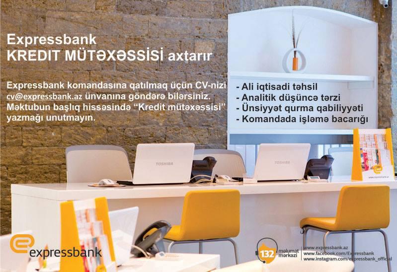 Expressbank kredit mütəxəssisi axtarır!