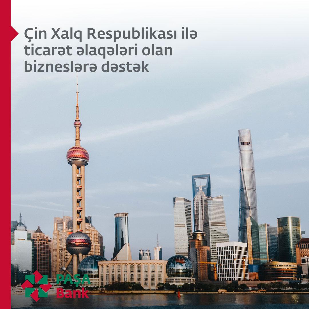 PASHA Bank усиливает поддержку Малого и Среднего бизнеса, ведущего торговые отношения с предпринимателями Китайской Народной Республики
