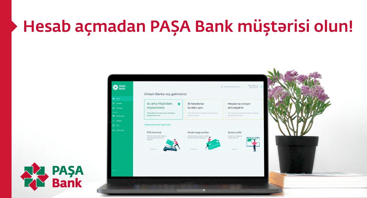 Hesab açmadan PAŞA Bank müştərisi olun!
