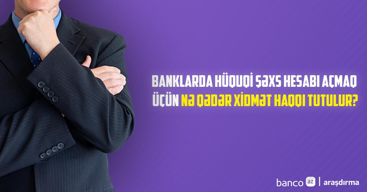 Ən sərfəli hüquqi şəxs hesabını hansı bankda açmaq olar?