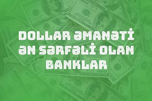 Dollar əmanəti ən sərfəli olan banklar - Noyabr 2019