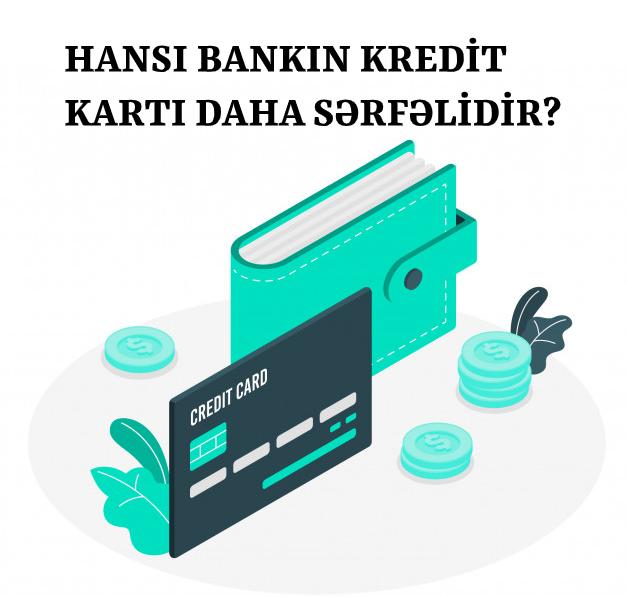 Hansı bankın kredit kartı daha sərfəlidir?